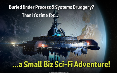 Process, Systems, and… Adventure?  (to Profit!)
