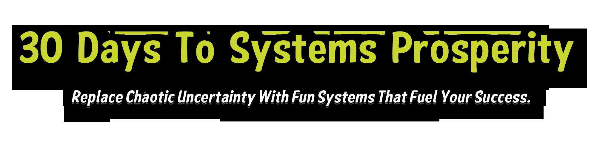 30 Days to Systems Prosperity